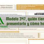¿Qué es el Modelo 347, quién tiene que presentarlo y cómo hacerlo?