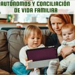 Autónomos y Conciliación de Vida Familiar. Bonificación cuota 100%
