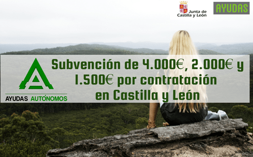 Subvención en Castilla y León 2017 de 4.000€, 2.000€ y 1.500€ por contratación