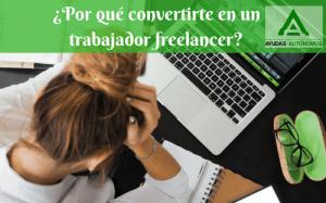 ¿Por qué convertirte en un trabajador freelancer_