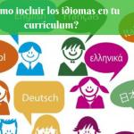 ¿Cómo incluir los idiomas en tu currículum?