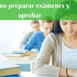 Cómo preparar exámenes y aprobar