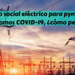 Bono social eléctrico para pymes y autónomos COVID-19, ¿cómo pedirlo?